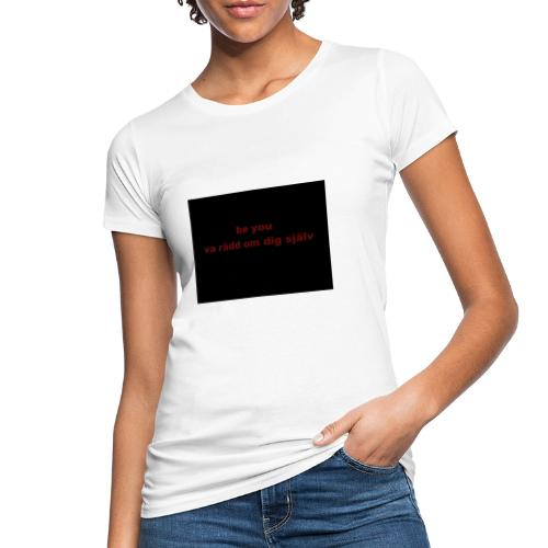 be you - Ekologisk T-shirt dam