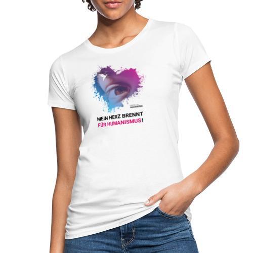 Mein Herz brennt für Humanismus! - Frauen Bio-T-Shirt