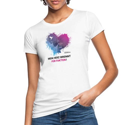 Mein Herz brennt für Fakten! - Frauen Bio-T-Shirt