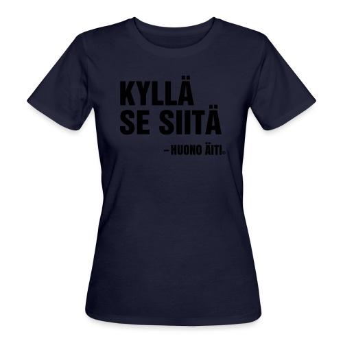 Kyllä se siitä! - Naisten luonnonmukainen t-paita