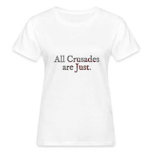 All Crusades Are Just. Alt.2 - Women's Organic T-Shirt