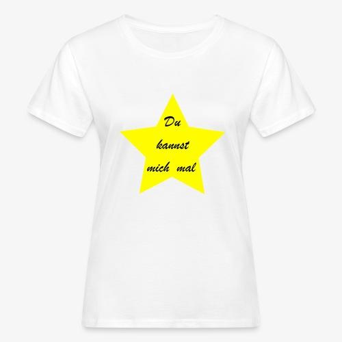 Du kannst mich mal - Frauen Bio-T-Shirt