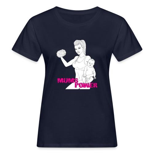 MUMS POWER - Camiseta ecológica mujer
