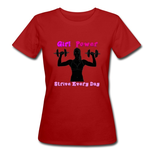 GIRL POWER strive every day - Camiseta ecológica mujer