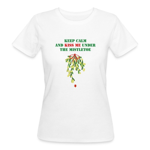 Under the mistletoe - Frauen Bio-T-Shirt