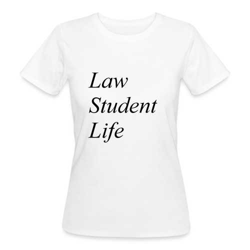 Law Student Life - T-shirt ecologica da donna