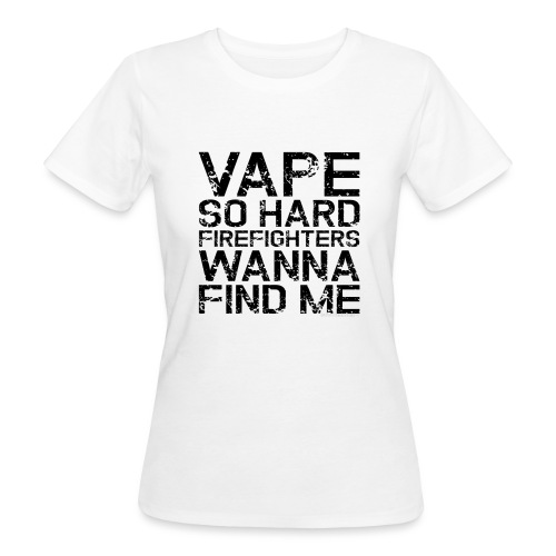 Vape so hard - Women's Organic T-Shirt