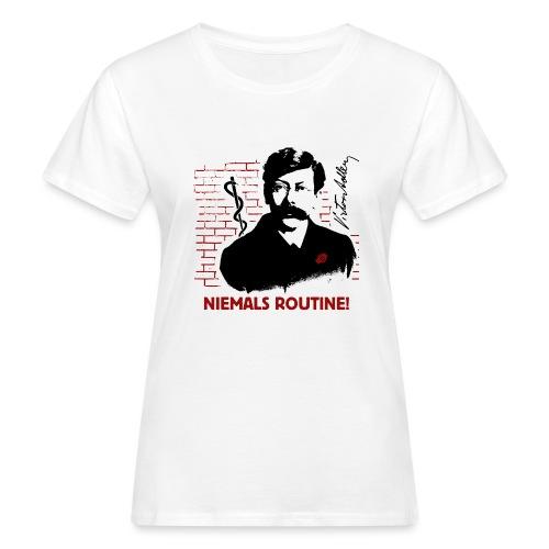 Victor Adler - Niemals Routine! - Frauen Bio-T-Shirt