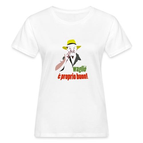 è proprio buon! - T-shirt ecologica da donna