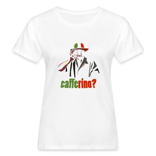 Cafferino? - T-shirt ecologica da donna