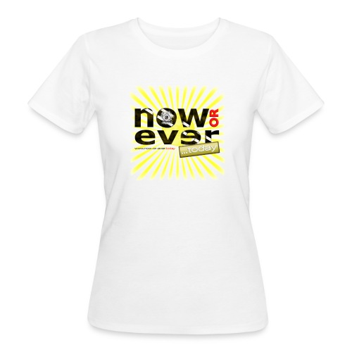 dielux now or ever white - Frauen Bio-T-Shirt