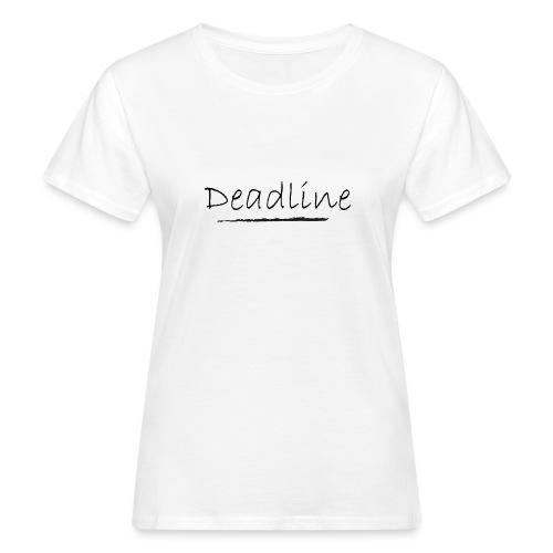 Deadline Rave - Frauen Bio-T-Shirt