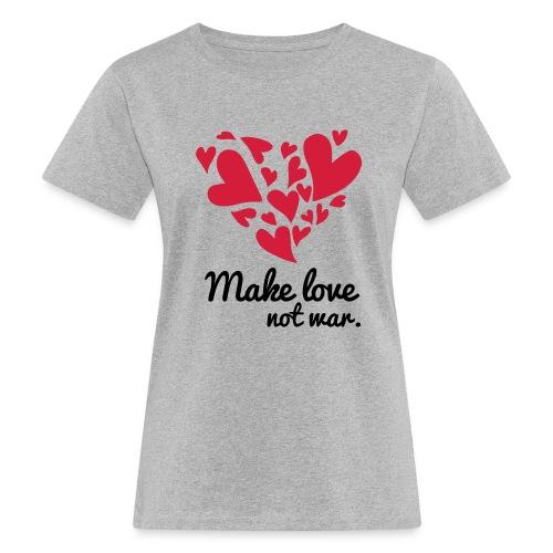 Make Love Not War T-Shirt - Women's Organic T-Shirt