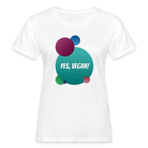 Yes, vegan! - Frauen Bio-T-Shirt