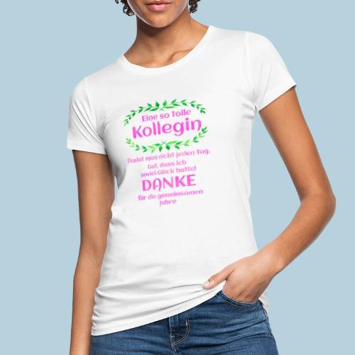 Danke - Kollegin - Geschenk - Arbeit - Büro - Job - Frauen Bio-T-Shirt