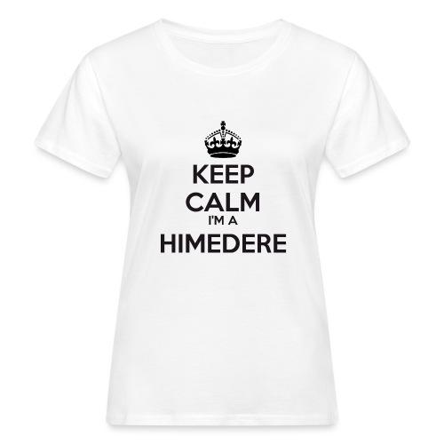 Himedere keep calm - Women's Organic T-Shirt