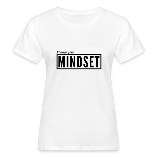 ChangeYourMindset - Frauen Bio-T-Shirt