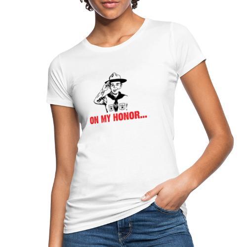 On my Honor... - T-shirt bio Femme