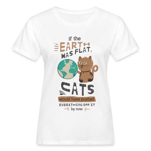 IF THE EARTH WAS FLAT - Økologisk T-skjorte for kvinner