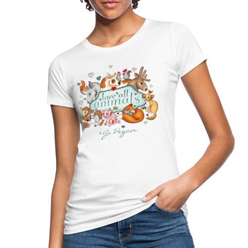 love all animals - go vegan - Women's Organic T-Shirt