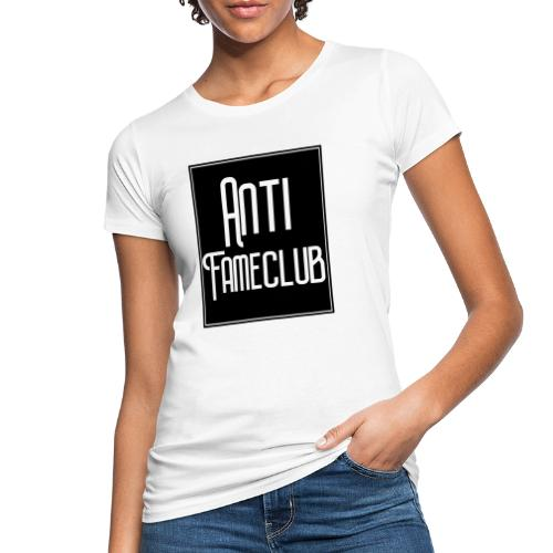Anti FameClub - Frauen Bio-T-Shirt