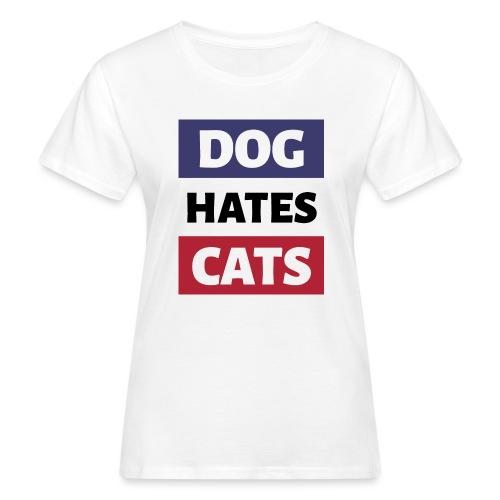 Dog Hates Cats - Frauen Bio-T-Shirt