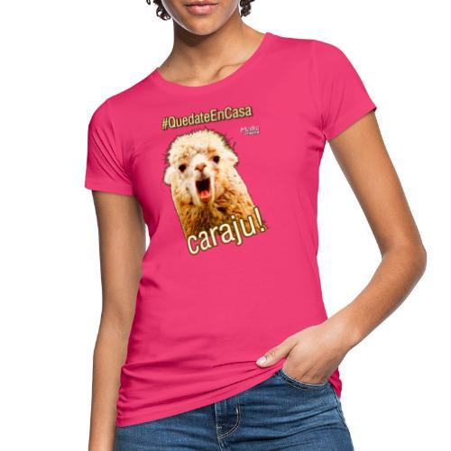 Quedate En Casa Caraju - Women's Organic T-Shirt