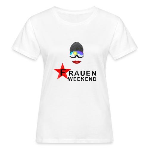 Frauenweekend - Frauen Bio-T-Shirt