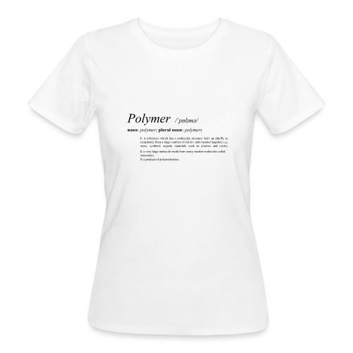 Polymer definition. - Women's Organic T-Shirt