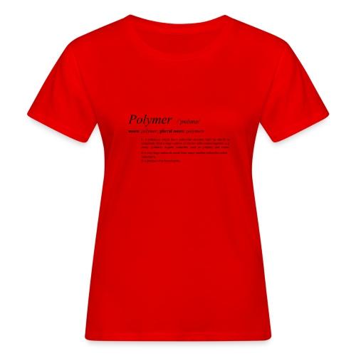 Polymer definition. - Women's Organic T-Shirt