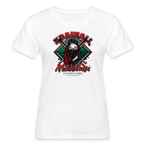 Krawallmädchen - Frauen Bio-T-Shirt