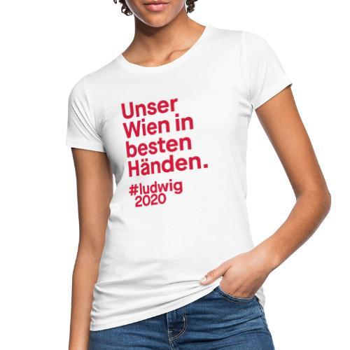 Unser Wien in besten Händen. - Frauen Bio-T-Shirt