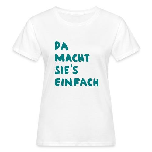 Ella Da macht sies einfach - Frauen Bio-T-Shirt