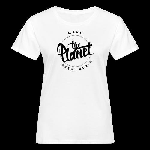 MakeThePlanetGreatAgain Organic Shirt White - Women's Organic T-Shirt