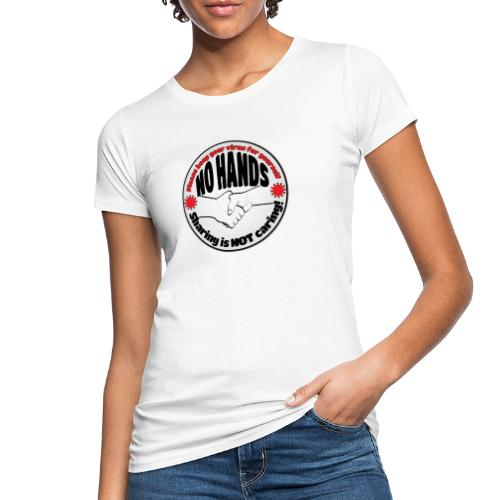 Virus - Sharing is NOT caring! - Women's Organic T-Shirt