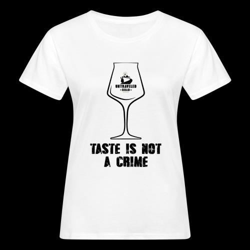 T-Shirt Taste is not a Crime mit schwarzem Druck - Frauen Bio-T-Shirt