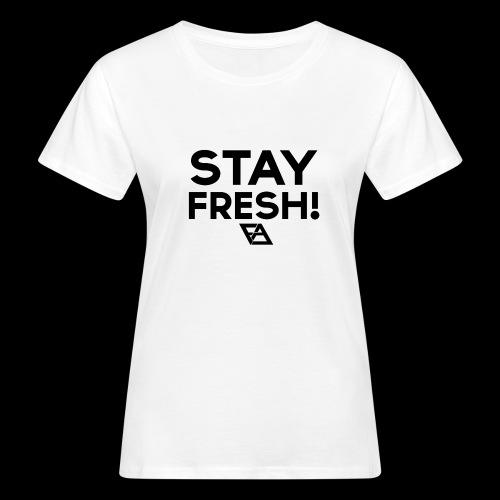 STAY FRESH! T-paita - Naisten luonnonmukainen t-paita