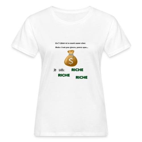 Je suis riche. - T-shirt bio Femme