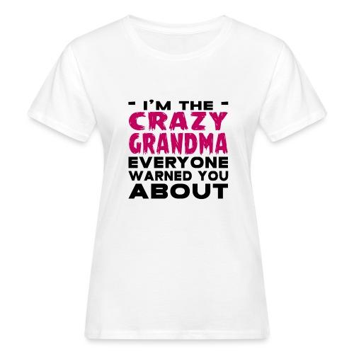 Crazy Grandma - Women's Organic T-Shirt