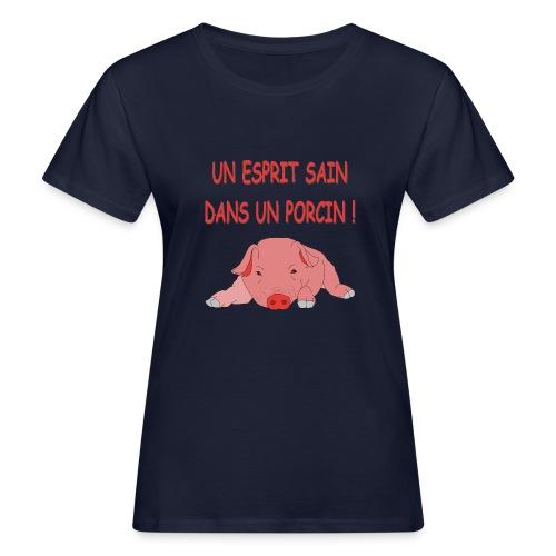 Porcitive Attitude - T-shirt bio Femme