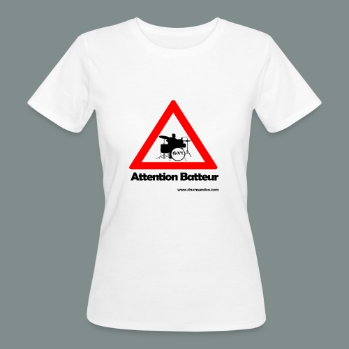 Attention batteur - T-shirt bio Femme