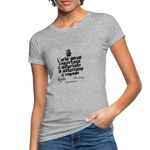 Aforisma Banksy - T-shirt ecologica da donna