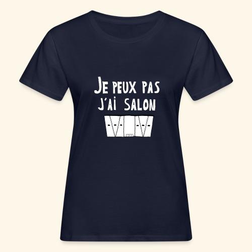 Je Peux pas j ai salon - T-shirt bio Femme