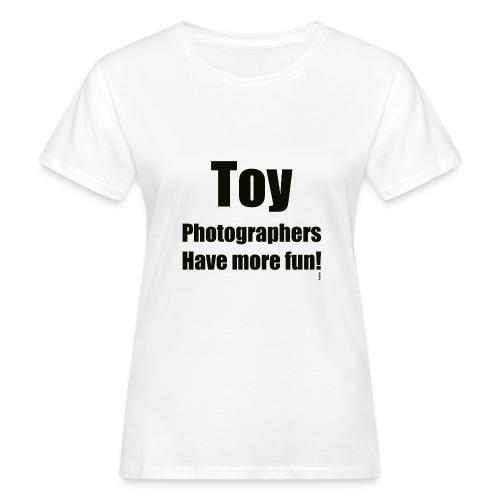 Toy photographers have more fun - Ekologisk T-shirt dam