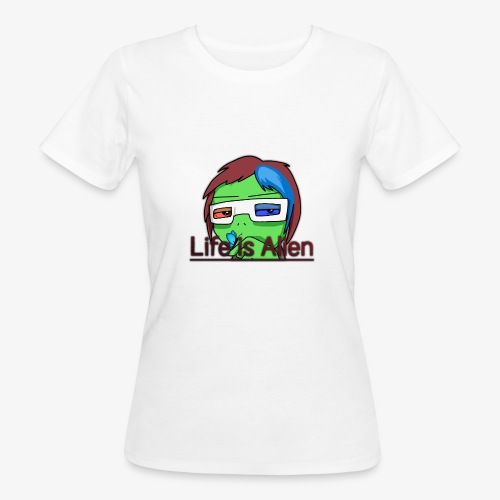 Life is Alien - Frauen Bio-T-Shirt