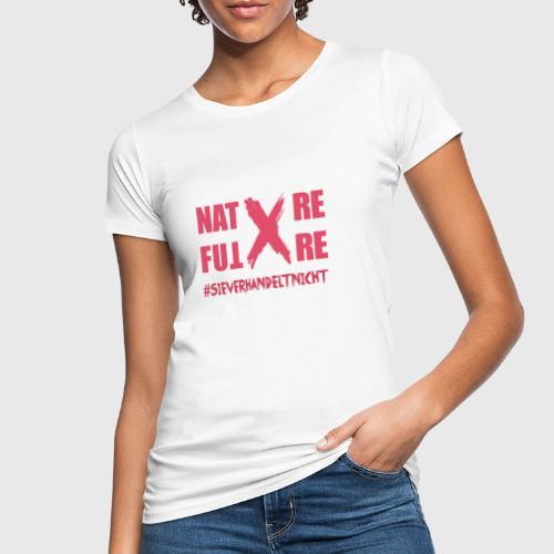 Nature-X-Future #SieVerhandeltNicht - Schrift pink - Frauen Bio-T-Shirt
