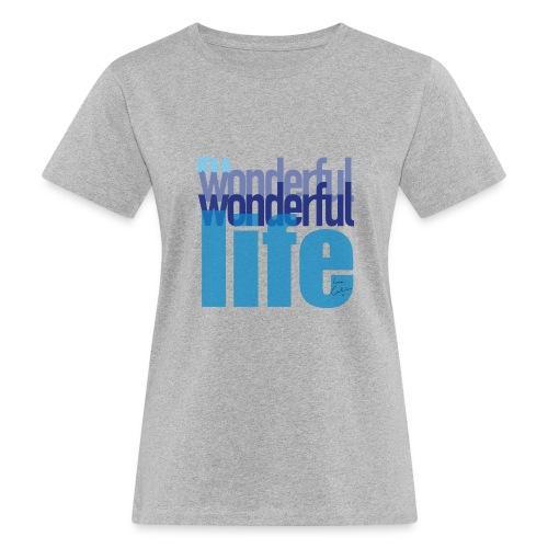 It's a wonderful life blues - Women's Organic T-Shirt