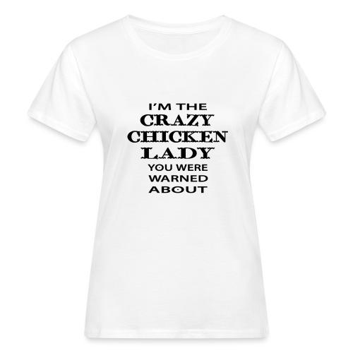 Crazy Chicken Lady - Women's Organic T-Shirt