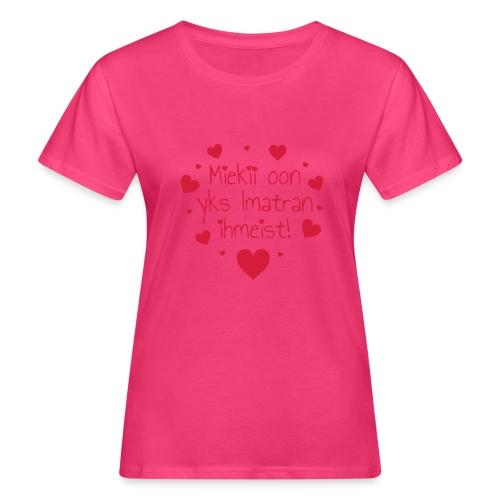 Miekii oon yks Imatran Ihmeist lasten t-paita - Naisten luonnonmukainen t-paita