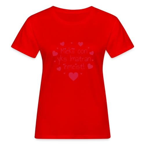 Miekii oon yks Imatran Ihmeist lasten ph paita - Naisten luonnonmukainen t-paita
